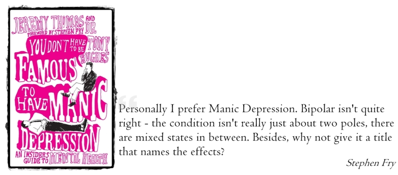 You Don't Have to be Famous to Have Manic Depression (Jeremy Thomas & Tony Hughes)
